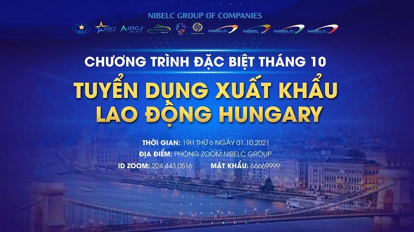 Bùng nổ tháng 10 với NIBELC: Chương trình ưu đãi tuyển dụng lao động xuất khẩu thị trường Hungary